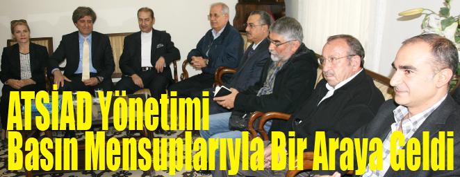ATSİAD Yönetimi Basın Mensuplarıyla Bir Araya Geldi