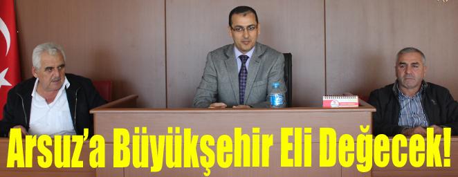 Arsuz'a Büyükşehir Eli Değecek!