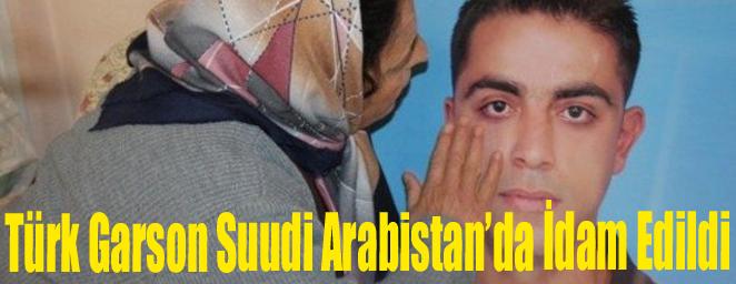 Türk Garson Suudi Arabistan'da İdam Edildi