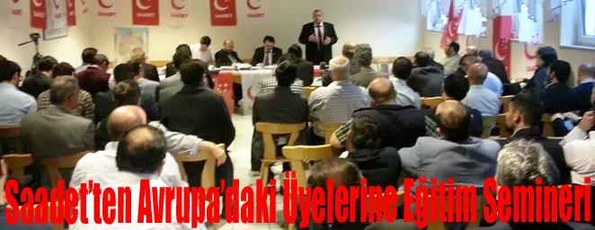 Saadet Partisi'nden Avrupa'daki Üyelerine Eğitim Semineri