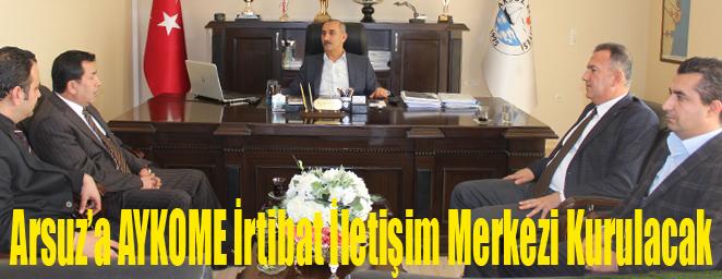 Arsuz'a AYKOME İrtibat İletişim Merkezi Kurulacak